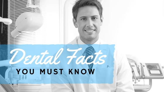 Dental Facts You Must Know